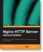 Nginx HTTP Server - Second Edition | Packt Publishing | Books from Packt Publishing | Scoop.it