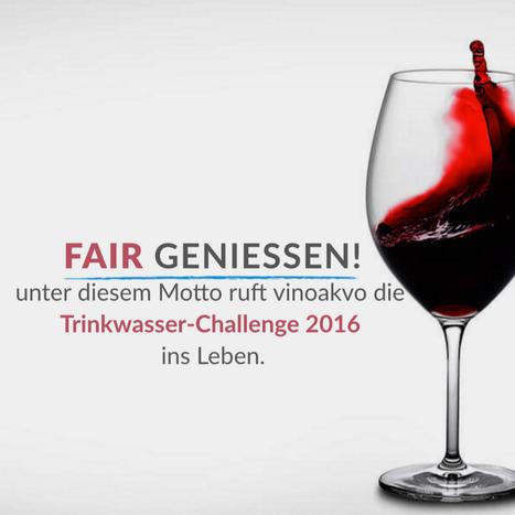 vinoakvo Trinkwasser-Challenge 2016   vinoakvo   Fair Wein online kaufen   coolbusiness   Scoop.it