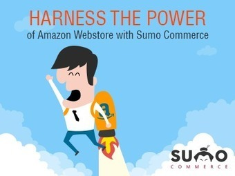 Harness the Power of Amazon Webstore with Sumo Commerce | Amazon Webstore Design and Development | Scoop.it