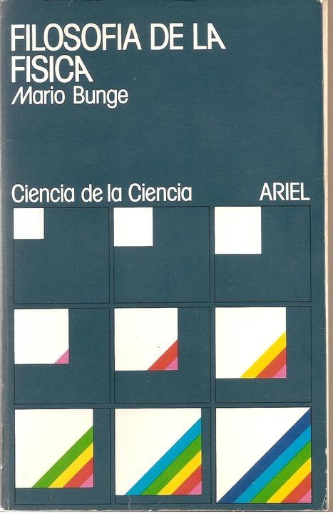 Fermín Huerta: BUNGE CUÁNTICO | Filosofía de la ciencia | Scoop.it