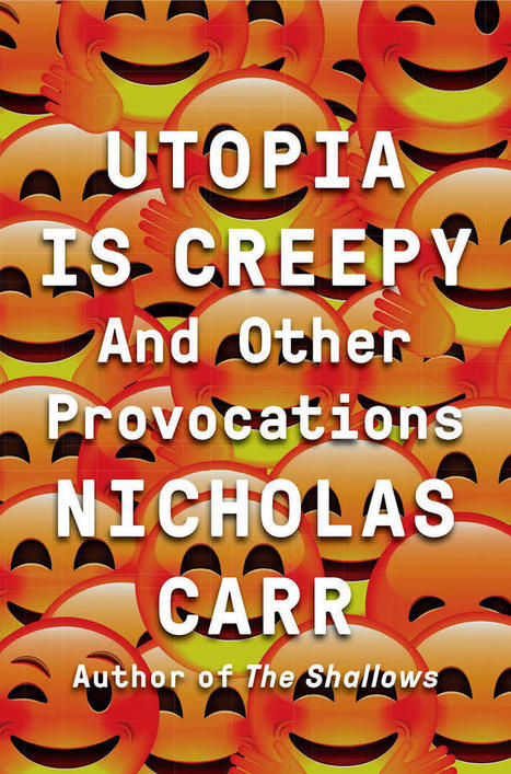 Creepy Futures: Nicholas Carr's History of the Future - Los Angeles Review of Books | The Long Poiesis | Scoop.it