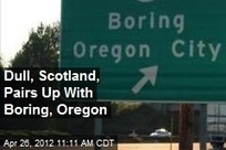 Dull, Scotland, Pairs Up With Boring, Oregon | It's Show Prep for Radio | Scoop.it