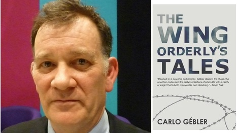 Carlo Gébler on his 25 years in prison: 'the best thing that's ever happened to me' | The Irish Literary Times | Scoop.it