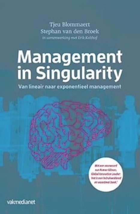 Management in Singularity - Van lineair naar exponentieel management | Creativity & Innovation  for success | Scoop.it