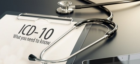 ICD-10: What you need to know | Healthcare IT | Scoop.it