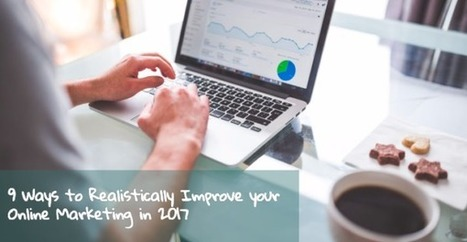 9 Ways to Improve your Small Biz Online Marketing in 2017 | Local FL Online Video Marketing | Scoop.it