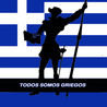 TODOS SOMOS GRIEGOS- WE ARE ALL GREEKS-JE SUIS GREC AUSSI