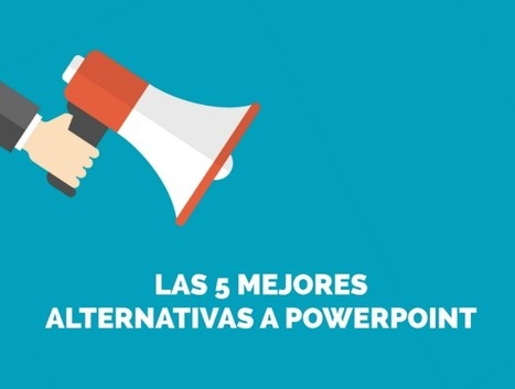 Las 5 mejores alternativas a Power Point | UAM B-learning | Scoop.it