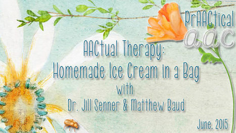 AACtual Therapy – Homemade Ice Cream in a Bag with Dr. Jill Senner and Matthew Baud   AAC: Augmentative and Alternative Communication   Scoop.it