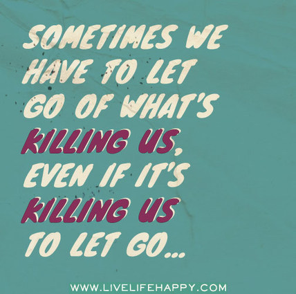 Sometimes We Have To Let Go... | Todd Lohenry | Scoop.it