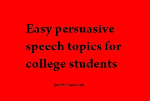persuasive speech topics college students Filed under - speeches , audience, college, medical, persuasive speeches, school, student you have been asked to give a persuasive speech this is a much harder task than the informative speech the problem is what topic to choose for your speech here is a list with a number of good.