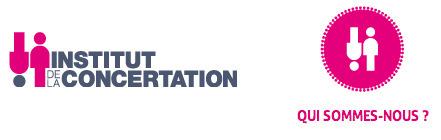 L'Institut de la concertation: Qui sommes nous ? | #Réseaux,#Data,#Visual data,#Open Data, #Sociabilités, #Savoirs, #Travail, #Utopies,  #Social Change,#Innovations, #commons, #Fab Lab, #Crowdsourcing, #Transhumanisme,#Robotisation,#Objets connectés,#E Santé | Scoop.it