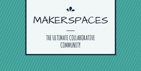 The Essence of a True Makerspace - GRANTWOOD AEA DIGITAL LEARNING | Education | Scoop.it