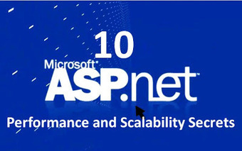 mindfire solutions: 10 ASP.NET Performance and Scalability Secrets | Tecnologías Microsoft | Scoop.it