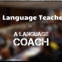 When a Language Teacher Becomes a Language Coach | The Independent Learner | Scoop.it