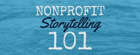 3 Tips for Inspiring Nonprofit Supporters Through Storytelling | nonprofits | Scoop.it