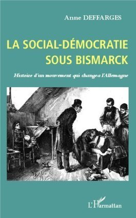 La social-démocratie sous Bismarck. ... - La Cliothèque   livres allemands -  littérature allemande - livres sur l'Allemagne   Scoop.it