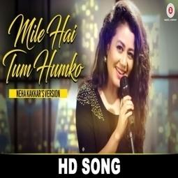 Mile Ho Tum Neha Kakkar Mp3 Song Download Fm