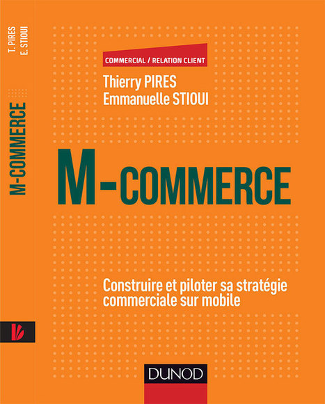 Livre M-Commerce Thierry Pires & Emmanuelle Stioui - éditions Dunod | Marketing web mobile 2.0 | marketing stratégique du web mobile | Scoop.it