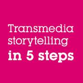 Transmedia storytelling in 5 steps   TV tomorrow   Scoop.it