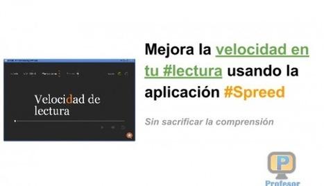 Mejora la velocidad en tu #lectura usando la aplicación #Spreed   Profesoronline   Scoop.it
