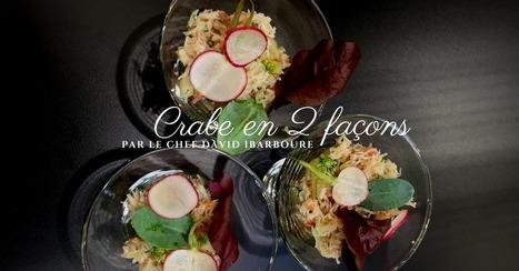 Le crabe en deux façons par le chef David Ibarboure - Essor | Cuisine et cuisiniers | Scoop.it
