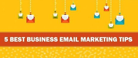 5 Best Business Email Marketing Tips | AlphaSandesh Email Marketing Blog | best email marketing Tips | Scoop.it
