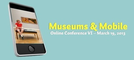 Top 6 Lessons from the 6th Museums & Mobile Conference | Museums and Digital Media | Scoop.it