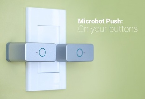 Microbot Push Is A Smart Button For Dumb Devices | Robolution Capital | Scoop.it