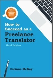How to Succeed as a  Freelance Translator, Third Edition | Outils et  innovations pour mieux trouver, gérer et diffuser l'information | Scoop.it