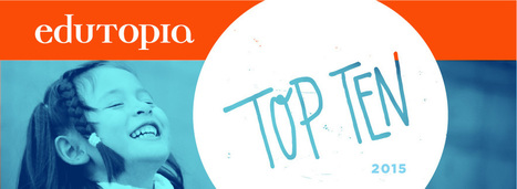 Edutopia: Edutopia's Top 10 for 2015 | TIC y docencia: Innovación & BioGeo | Scoop.it