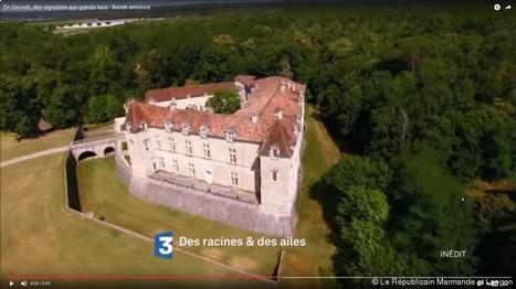 TELEVISION. Des Racines et des Ailes en Gironde : les premières images | Revue de presse Pays Médoc | Scoop.it