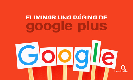 ¿Cómo eliminar una página de Google Plus? | Plustar | Scoop.it