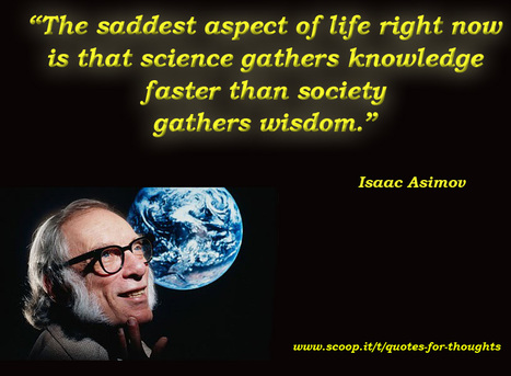 Knowledge & Wisdom | Quote for Thought | Scoop.it
