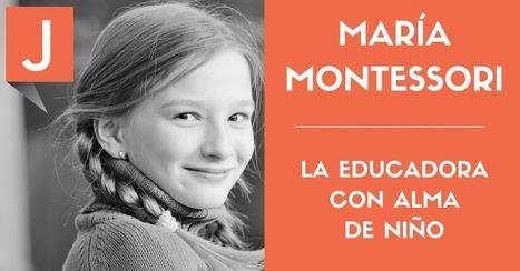 María Montessori, una educadora adelantada a su tiempo | Aprendizaje 2.0 | Scoop.it