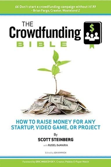 Crowdfunding Bible: Top Book on Crowd Funding, Kickstarter   Startup Revolution   Scoop.it