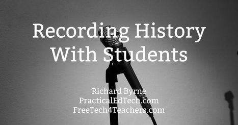 Free Technology for Teachers: Recording History With Students - Tools & Ideas | History 2[+or less 3].0 | Scoop.it