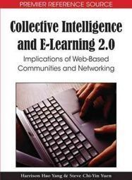Download Collective Intelligence and E-learning 2.0: Implications of Web-based Communities and Netw - Jahir | Social sciences and social media | Scoop.it