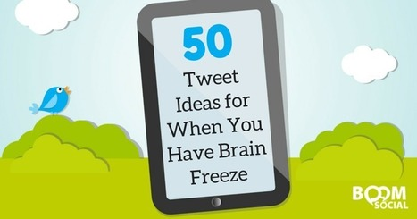 50 Tweet Ideas for When You Have Brain Freeze | Kim Garst | Social Media Magic | Scoop.it