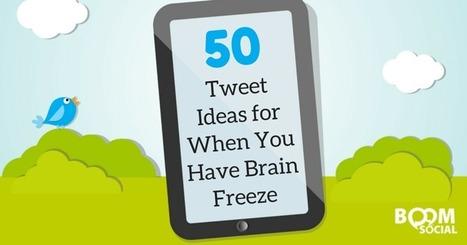 50 Tweet Ideas for When You Have Brain Freeze | Kim Garst | Social Media Magic | Scoop.it
