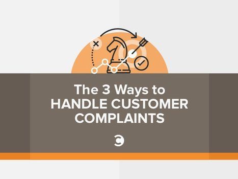The 3 Ways to Handle Customer Complaints | PR & Communications daily news | Scoop.it