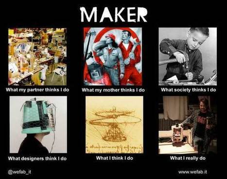 What My Friends Think I Do vs. What I Really Do | Maker Stuff | Scoop.it