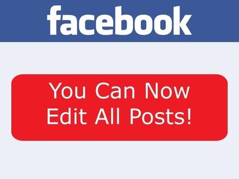 Facebook Now Lets You Edit Posts | Surveillance Products | Scoop.it