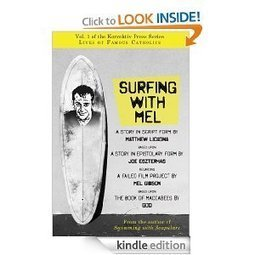 "The Ironic Catholic: Interview with Matthew Lickona, author of ""Surfing With Mel"" 