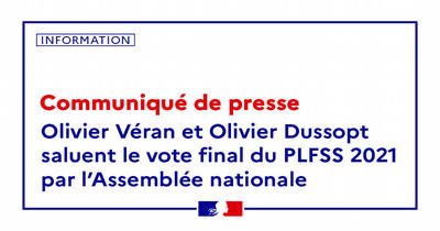 Olivier Véran et Olivier Dussopt saluent l'adoption définitive par l'Assemblée nationale du projet de loi de financement de la sécurité sociale pour 2021