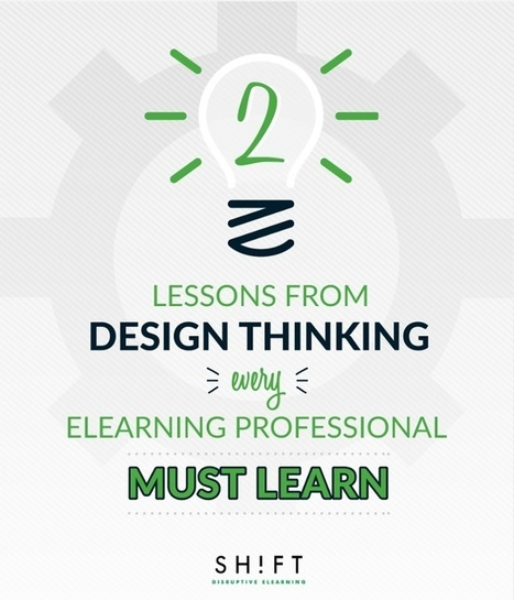 Important Lessons eLearning Professionals Can Learn From Design Thinking | Alimentos y Tecnología | Scoop.it