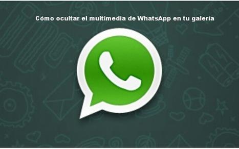 Cómo ocultar las fotos y vídeos de WhatsApp de la galería | MLKtoSCL | Scoop.it