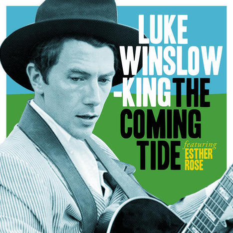 WNMC Favorites from 2013: Luke Winslow King- The Coming Tide | WNMC Music | Scoop.it