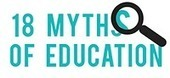 18 Myths about Education Debunked | E-Learning | Scoop.it