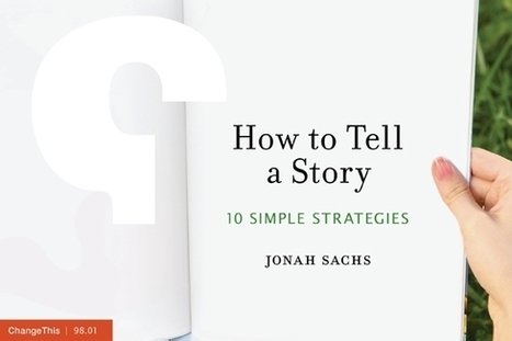 Change This - How to Tell a Story: 10 Simple Strategies | transmedia marketing: storytelling for business, art and education | Scoop.it